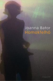 Joanna Bator - Homokfelhő [antikvár]