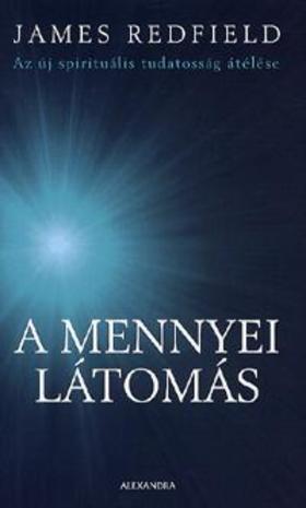 James Redfield - A mennyei látomás - Az új spirituális tudatosság átélése