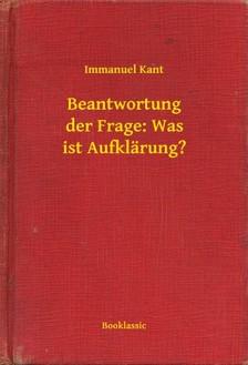 Immanuel Alapítvány - Beantwortung der Frage: Was ist Aufklärung? [eKönyv: epub, mobi]