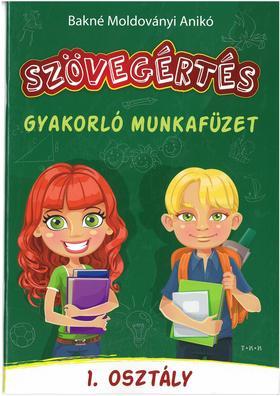 Bakné Moldoványi Anikó - Szövegértés - gyakorló munkafüzet 1. osztály