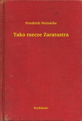 Friedrich Nietzsche - Tako rzecze Zaratustra
