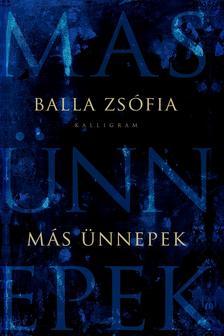 Balla Zsófia - Más ünnepek