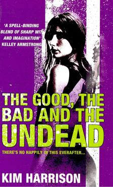 Kim Harrison - The Good, the Bad and the Undead [antikvár]