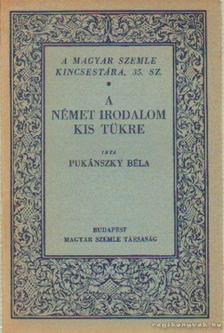 Pukánszky Béla - A német irodalom kis tükre [antikvár]