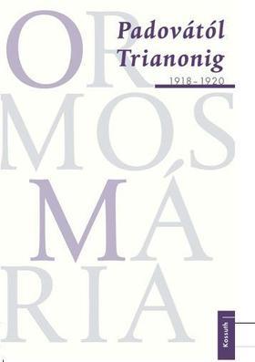 Ormos Mária - Padovától Trianonig 1918-1920