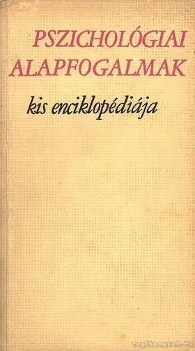 Dr. Bartha Lajos (szerk.), Szilágyi Lilla - Pszichológiai alapfogalmak kis enciklopédiája [antikvár]