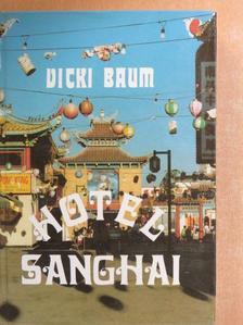 Vicki Baum - Hotel Sanghai [antikvár]