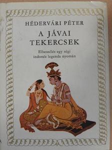 Hédervári Péter - A jávai tekercsek [antikvár]