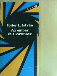 Fodor L. István - Az ember és a kozmosz [antikvár]