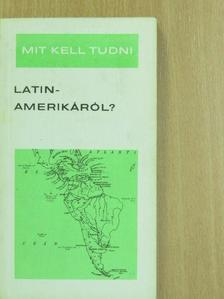 Kerekes György - Mit kell tudni Latin-Amerikáról? [antikvár]