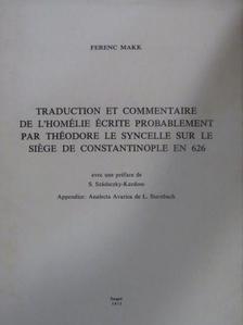 Ferenc Makk - Traduction et commentaire de l'homélie écrite probablement par Théodore le Syncelle sur le siége de Contsantinople en 626 [antikvár]