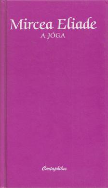 Mircea Eliade - A jóga [antikvár]
