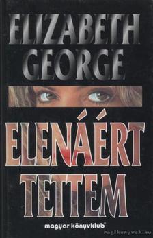 GEORGE, ELISABETH - Elenáért tettem [antikvár]