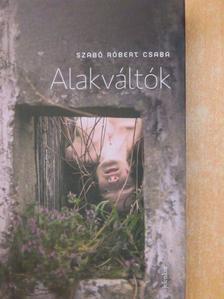 Szabó Róbert Csaba - Alakváltók [antikvár]