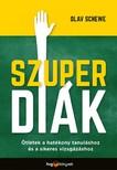 Olav Schewe - Szuperdiák - Ötletek a hatékony tanuláshoz és a sikeres vizsgázáshoz [eKönyv: epub, mobi]