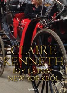 Claire kenneth - Így látom New Yorkból [eKönyv: epub, mobi]