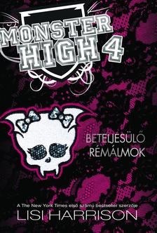Lisi Harrison - BETELJESÜLŐ RÉMÁLMOK - MONSTER HIGH 4.