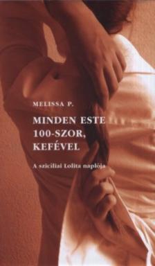 Melissa P. - MINDEN ESTE 100-SZOR KEFÉVEL