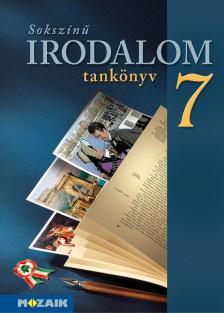 POSTA ISTVÁN - PETŐ GYÖRGYI - MS-2349 Sokszínű irodalom tankönyv 7. o. (Digitális extrákkal)