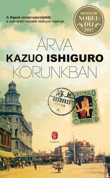 Kazuo Ishiguro - Árva korunkban