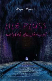 Almási Márta - Lila plüss, mélykék díszítéssel [eKönyv: epub, mobi]