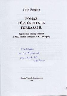 Tóth Ferenc - Pomáz történetének forrásai II. (dedikált) [antikvár]