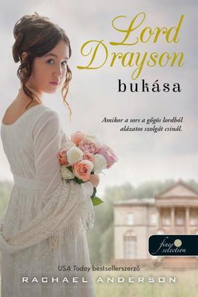 Rachael Anderson - Lord Drayson bukása (Tanglewood 1.)