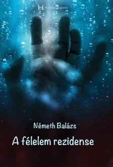 Németh Balázs - A félelem rezidense