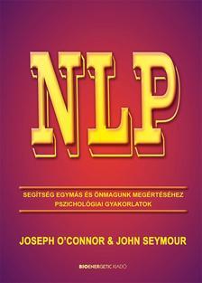 Joseph O'Connor és John Seymour - NLP - Segítség egymás és önmagunk megértéséhez