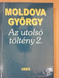Moldova György - Az utolsó töltény 2. [antikvár]
