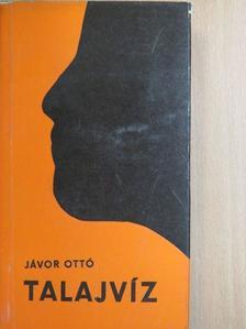 Jávor Ottó - Talajvíz [antikvár]