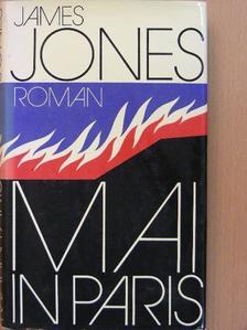James Jones - Mai in Paris [antikvár]