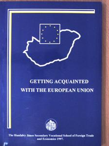 Baja Ferenc - Getting Acquainted with the European Union [antikvár]