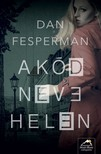 Dan Fesperman - A kód neve: Helen [eKönyv: epub, mobi]
