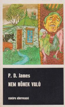 P. D. JAMES - Nem nőnek való [antikvár]