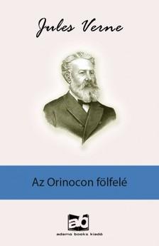 Jules Verne - Az Orinocon fölfelé [eKönyv: epub, mobi]