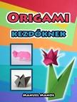 Manos Manuel - Origami kezdőknek [eKönyv: pdf, epub, mobi]