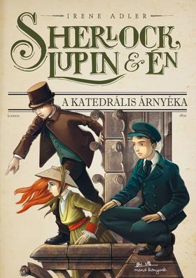 Irene Adler - Sherlock, Lupin és Én 4. - A katedrális árnyéka