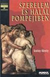 SZALAY KÁROLY - Szerelem és halál Pompejiben [eKönyv: pdf]