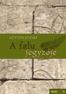 Eötvös József - A falu jegyzője [eKönyv: epub, mobi]