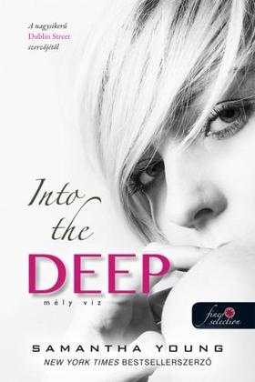 Samantha Young - Into the Deep - Mély víz (Mélyvíz 1.) - PUHA BORÍTÓS