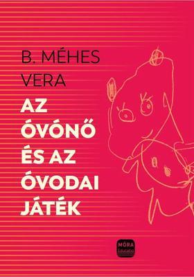 B.Méhes Vera - Az óvónő és az óvodai játék