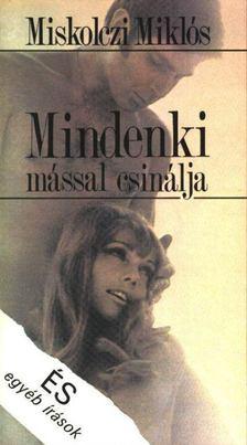 Miskolczi Miklós - Mindenki mással csinálja [antikvár]
