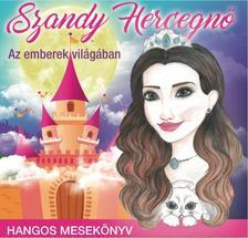 Szandi Hercegnő- Az emberek világában - CD