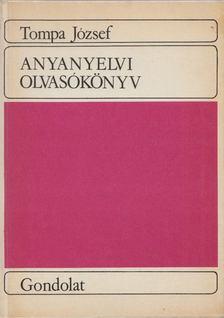 Tompa József - Anyanyelvi olvasókönyv [antikvár]