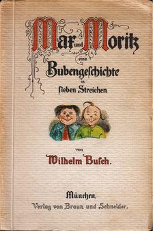 Wilhelm Busch - Max und Moritz [antikvár]