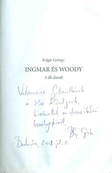 BOLGÁR GYÖRGY - Ingmar és Woody (dedikált) [antikvár]