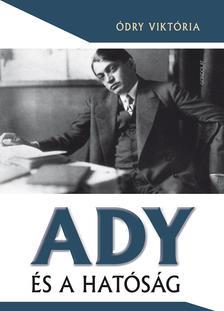 Ódry Viktória - Ady és a hatóság
