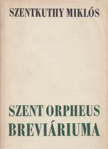 Szentkuthy Miklós - Szent Orpheus Breviáriuma I. [antikvár]