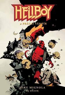 Mike Mignola - Hellboy: Rövid történetek 3. - A prágai vámpír